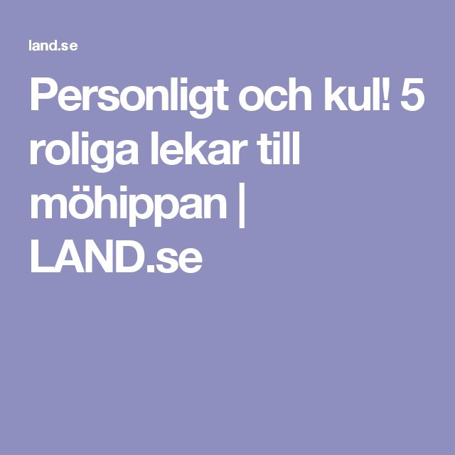 Personligt och kul! 5 roliga lekar till möhippan | LAND.se