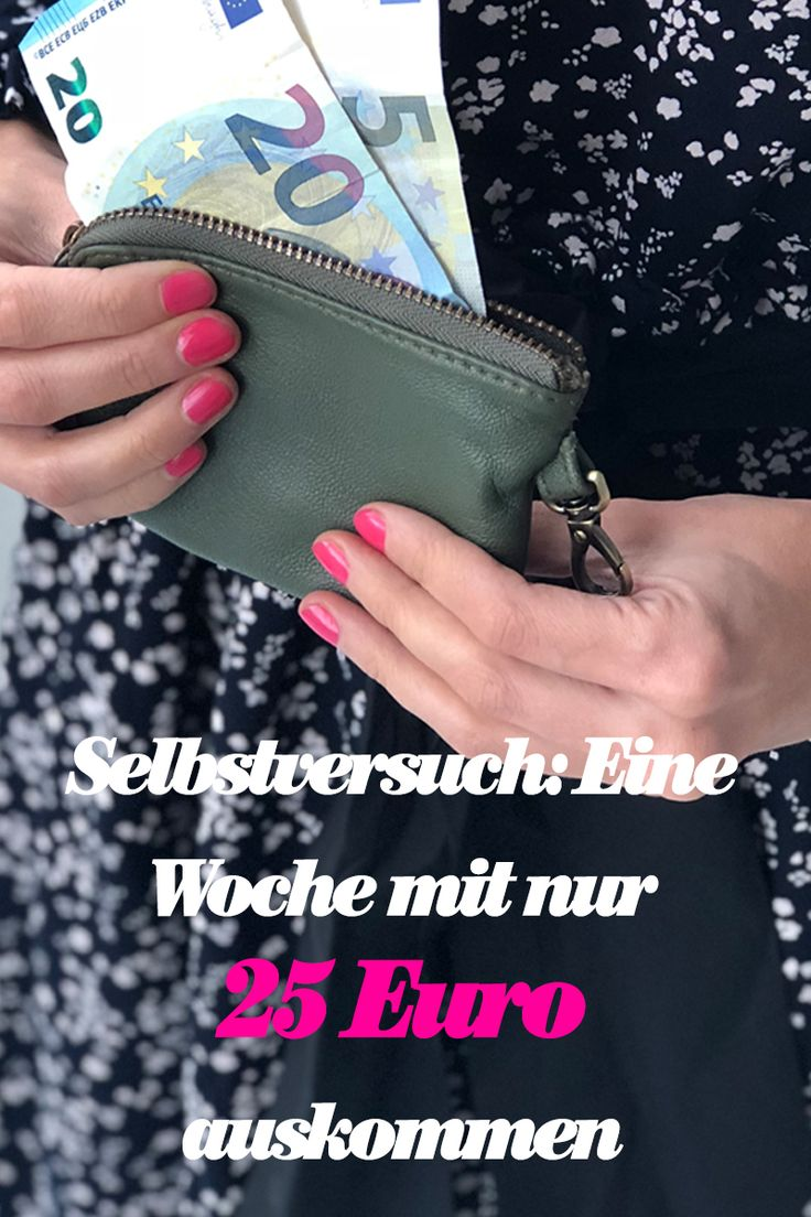 Wie viel geben Sie pro Woche aus? Unsere Redakteurin will eine Woche mit nur 25 Euro auskommen. Ob sie es schafft, lesen Sie in ihrem Tagebuch