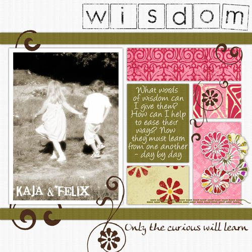 Wisdom. My son, Felix, and his friend Kaja. Here I used In the Garden by Candice Wong and Sketch by Misty Cato