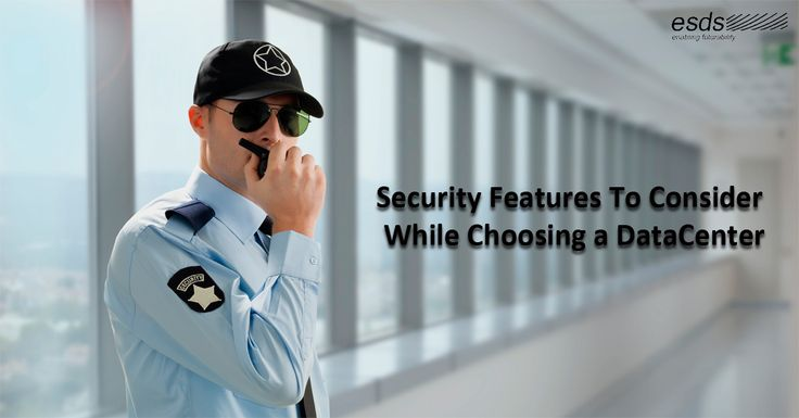 #SecurityFeatures To Consider While Choosing a #DataCenter