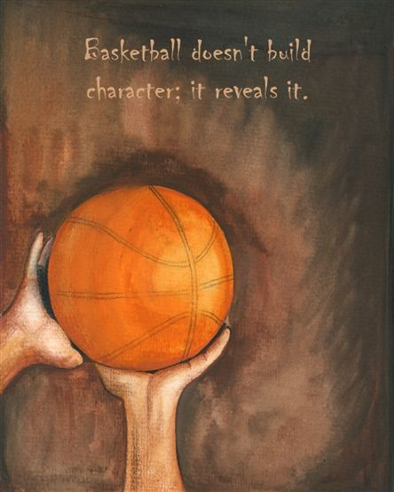 """""""Basketball doesn't build character, it reveals it.""""  Personalize this artwork with your favorite basketball quote at www.mydavinci.com"""