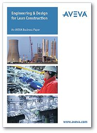 AVEVA delivers the benefits of Engineering and Design for Lean Construction