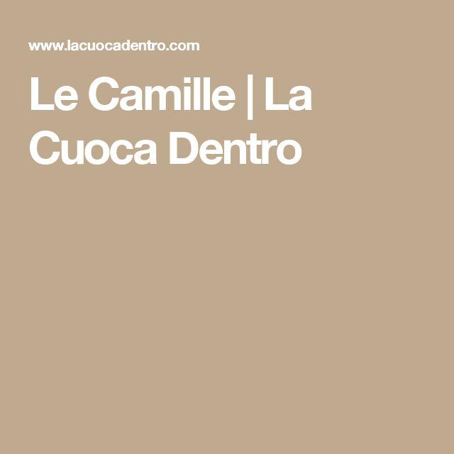 Le Camille | La Cuoca Dentro