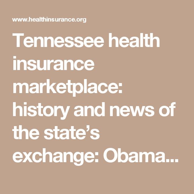 Tennessee health insurance marketplace: history and news of the state's exchange: Obamacare enrollment