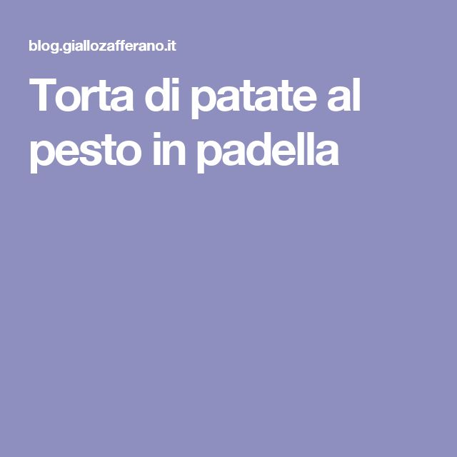 Torta di patate al pesto in padella