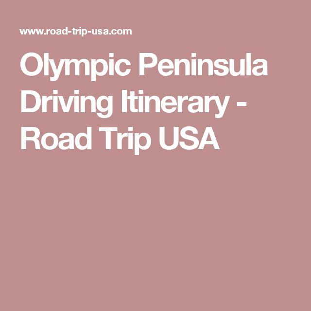 Olympic Peninsula Driving Itinerary - Road Trip USA