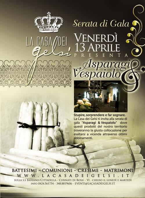13 Aprile 2012, anche quest'anno l'attesa cena a base di Asparagi di Bassano Dop e Vespaiolo. Serata di Gala tutta da gustare!