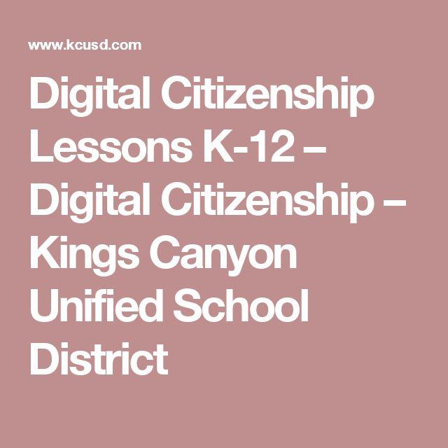 Digital Citizenship Lessons K-12 – Digital Citizenship – Kings Canyon Unified School District