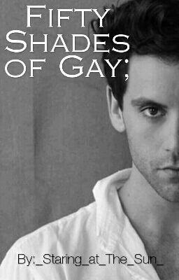 """Dovresti leggere """" Fifty Shades of Gay; ~Mika  su #Wattpad. #Storiedamore"""