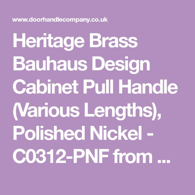 Heritage Brass Bauhaus Design Cabinet Pull Handle (Various Lengths), Polished Nickel - C0312-PNF from Door Handle Company