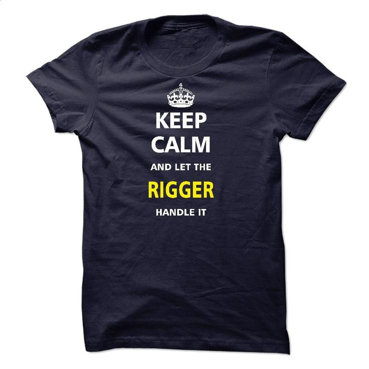 Let the RIGGER T Shirts, Hoodies, Sweatshirts - #sweatshirts for men #funny t shirts for men. SIMILAR ITEMS => https://www.sunfrog.com/LifeStyle/Let-the-RIGGER-22370647-Guys.html?60505