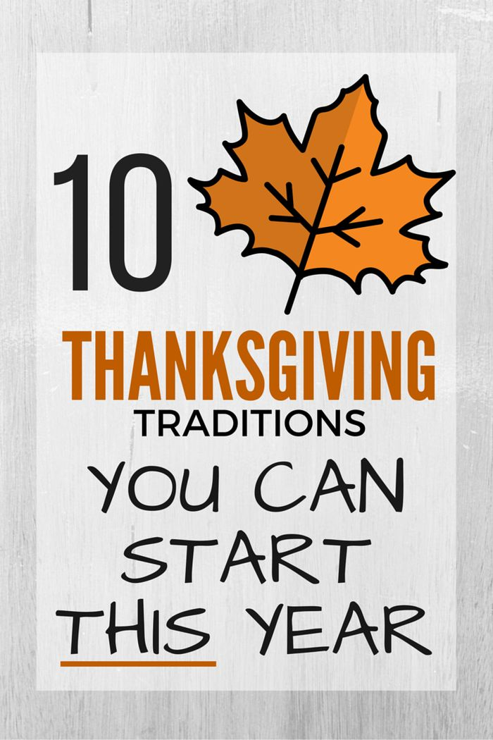 10 Thanksgiving Traditions You Can Start This Year