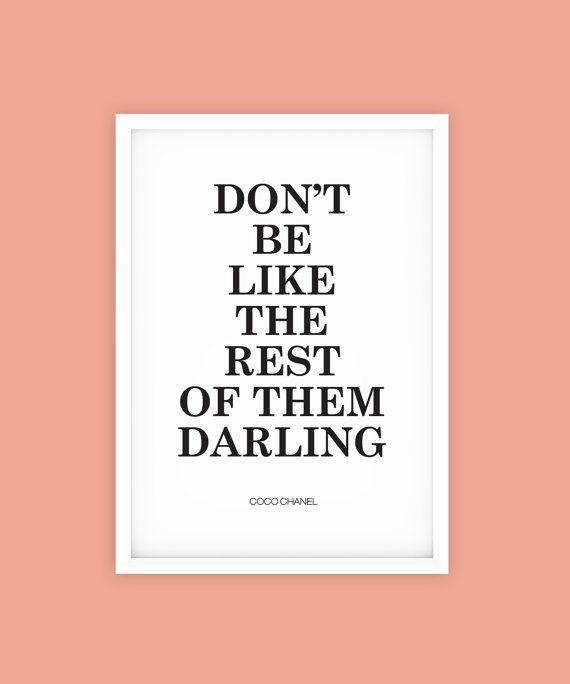 Coco Chanel Famous Quote Printable Wall Art Dont be like the rest of them darling.