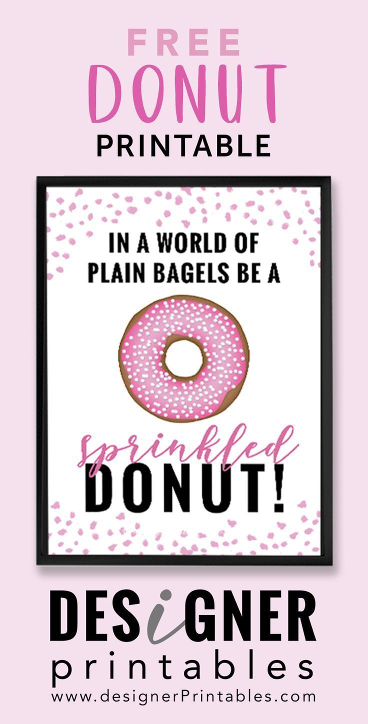 Free Printable Be A Sprinkled Donut In 2020 Donut Quotes Donut