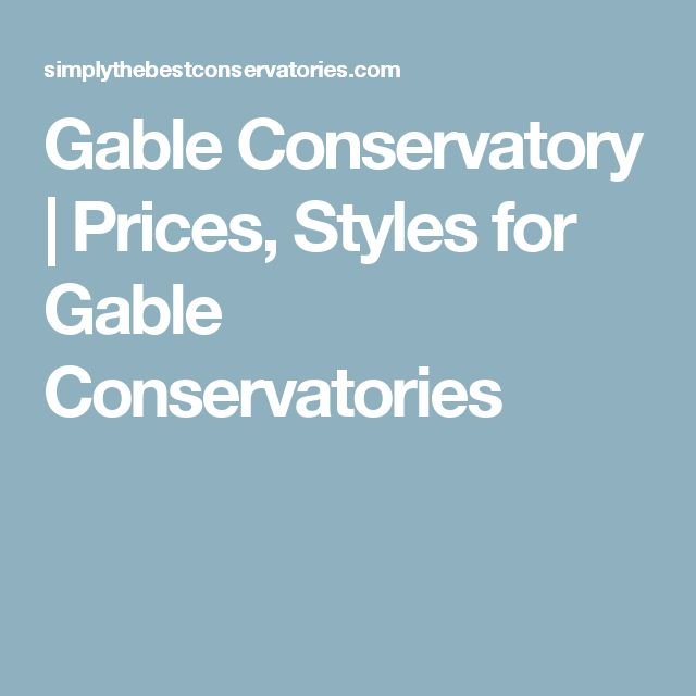 Gable Conservatory | Prices, Styles for Gable Conservatories