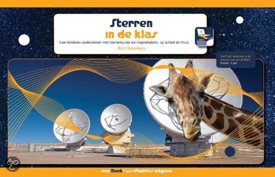 Karin Heesakkers, astronome, gebruikt in dit boek sterrenkunde als inspiratiebron bij het onderzoekend leren. Het boek staat vol praktische ...