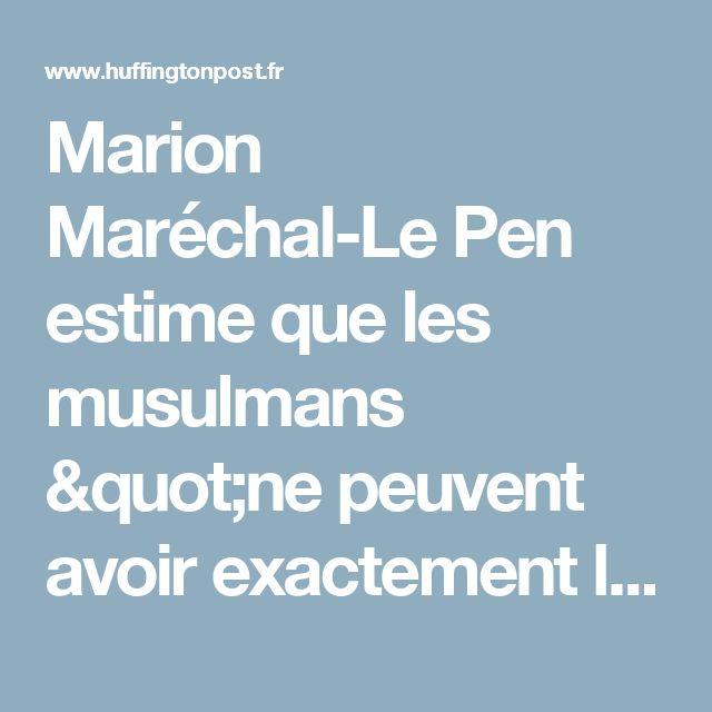 """Marion Maréchal-Le Pen estime que les musulmans """"ne peuvent avoir exactement le même rang"""" que les chrétiens"""