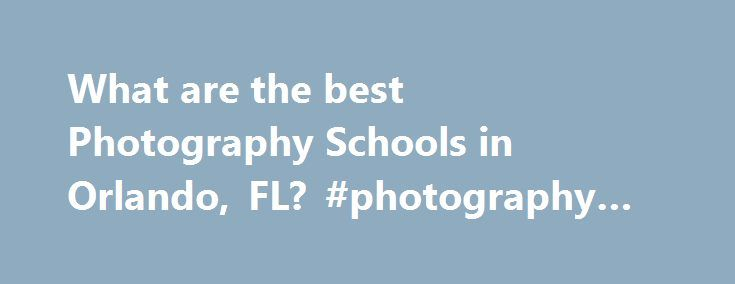 What are the best Photography Schools in Orlando, FL? #photography #school #florida http://turkey.remmont.com/what-are-the-best-photography-schools-in-orlando-fl-photography-school-florida/  # Photography Schools in Orlando, FL Orlando, Florida has 2 photography schools for you to consider if you are interested in pursuing a certificate in photography. Orlando has a general population of 185,951 and an overall student population of 117,691. Approximately 55,443 of Orlando's students are…