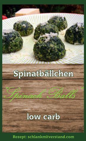 """Spinatbällchen """"Spinach Balls"""" low carb Ich mag die Spinatbällchen nur mit etwas Parmesan bestreut. Sie sind aber auch eine tolle Beilage z.B. zu gebratenem Lachs. #abnehmen #lowcarb #essen #kochen #backen #Food #gesund #Rezept #Beilage"""