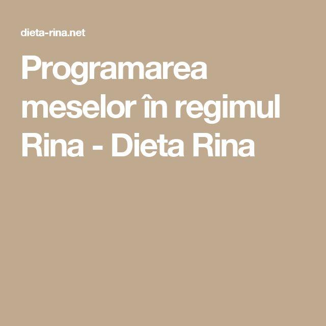 Programarea meselor în regimul Rina - Dieta Rina