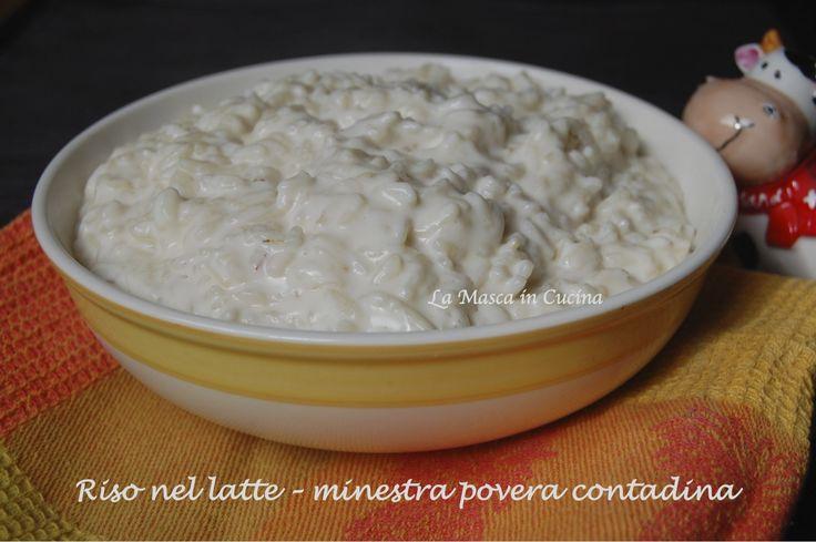 Riso nel latte, minestra povera contadina Lo conoscete questo piatto contadino del passato, semplicissimo, adatto ai bimbi, ai nonni, a chi ha mal di stomaco? Seguite il link!
