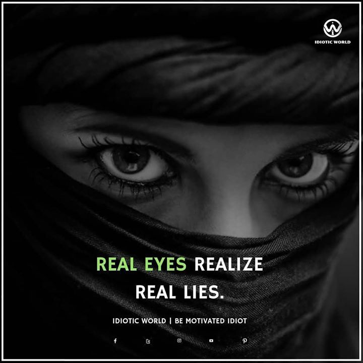 Real Eyes For More Quotes Follow Idiotic World Quotes For Girls Money Motivation S Brainy Quotes One Word Quotes Inspirational Quotes For Girls