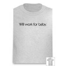 Will work for baby. Infertility