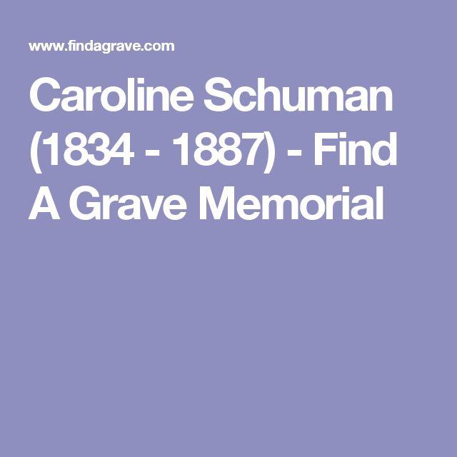 Caroline Schuman (1834 - 1887) - Find A Grave Memorial