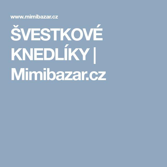 ŠVESTKOVÉ KNEDLÍKY | Mimibazar.cz