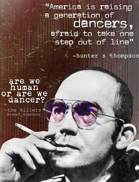 Hunter S Thompson inspired The Killers song Human.