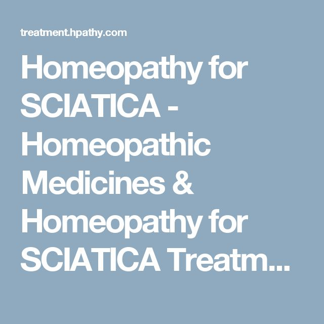 Homeopathy for SCIATICA - Homeopathic Medicines & Homeopathy for SCIATICA Treatment