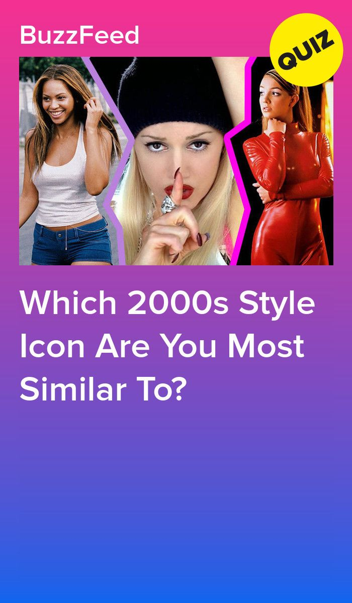 Which '00s Fashion Icon Are You? | Quizzes | Love quiz, Playbuzz