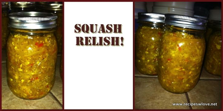 SQUASH RELISH     This recipe is from one of my oldest friends, well actually it is from an great uncle of hers,  everyone LOVES this stuff and asks for it at every cookout at her house.  CAN USING A WATER BATH