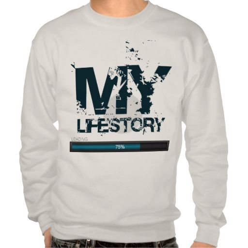 my life story is loading! pull over sweatshirt