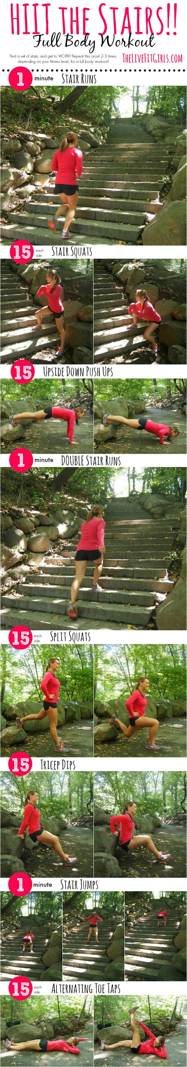 HIIT the Stairs! Find a set of stairs and get to WORK! Repeat this circuit 2-3 times, depending on your fitness level, for a full body workout!