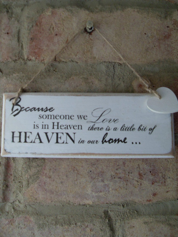 Shabby Chic Because someone we love is in heaven verse via Etsy.