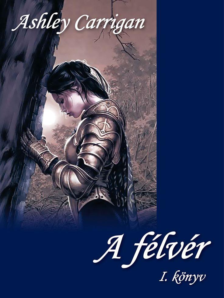 Ashley Carrigan - A félvér első rész e-book és nyomtatott könyv itt: http://publioboox.com/ashleycarrigan