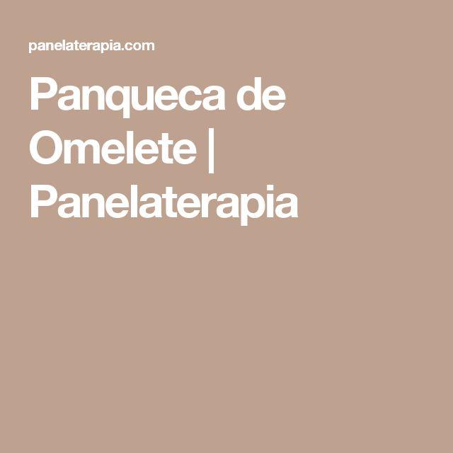 Panqueca de Omelete      Panelaterapia