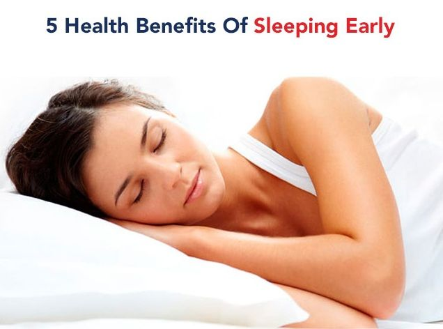 What are the benefits of the early sleeping?