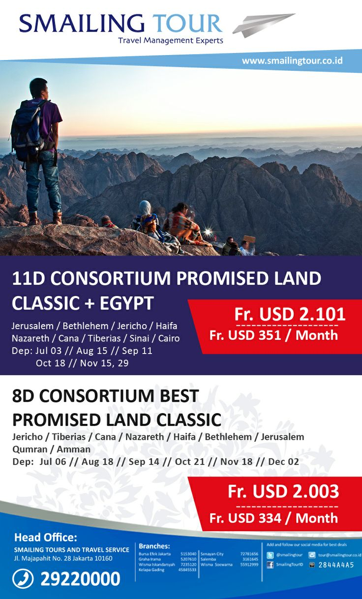 PROMISED LAND  11D Consortium Promised Land Classic + Egypt  Starts from USD 2,101++  8D Consortium Best Promised Land Classic  Starts from USD 2,003++  For More Info Please Call: Phone: (021) 344 7991 Email: tour@surprise.co.id