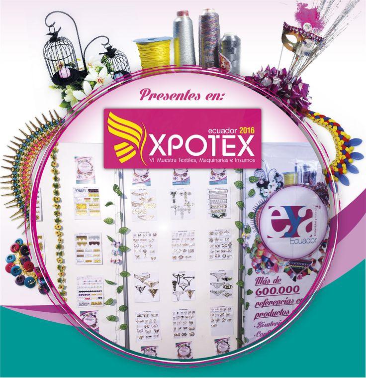 """Ensambles y Adornos en """"Xpotex Muestra de Textiles, Maquinarias e Insumos"""" con nuestros mejores insumos en decoración, confección, calzado y bisutería #Xpotex2016 #EYAEcuador #EnsamblesyAdornos #Insumos #XPOTEX #Ecuador"""