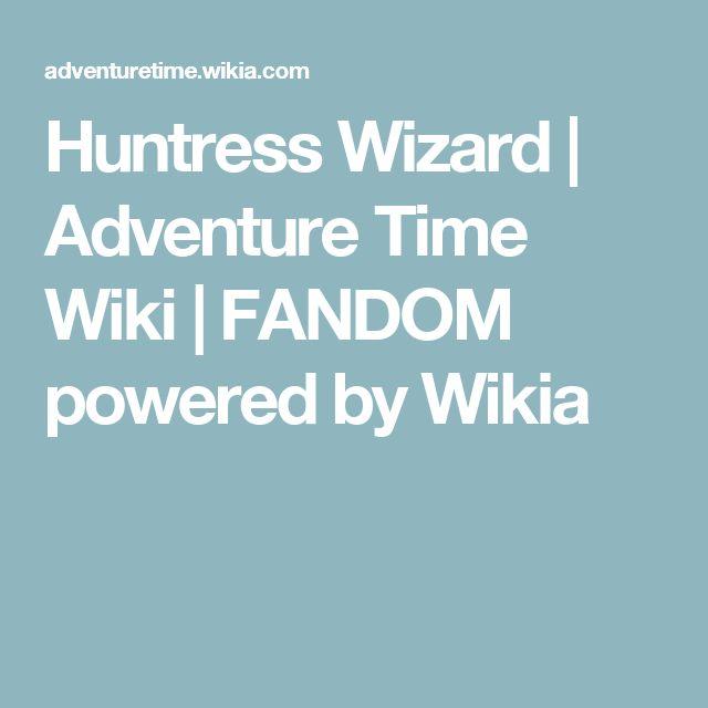 Huntress Wizard | Adventure Time Wiki | FANDOM powered by Wikia