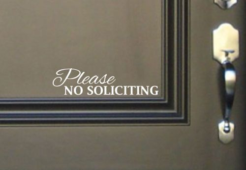 Please No Soliciting Sign Vinyl Decal Sticker - Script - Front Door Window