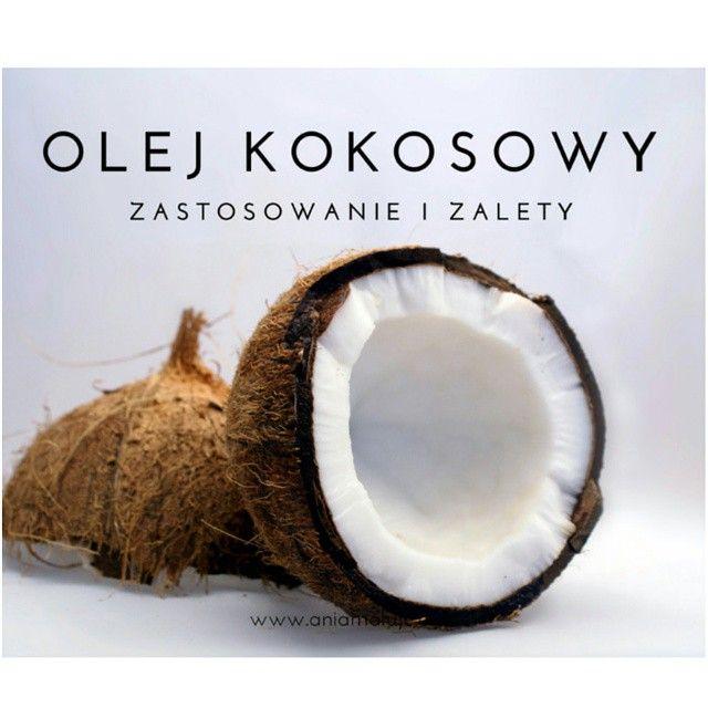 #Ania maluje : Jak stosować olej kokosowy? 42 zastosowania dla zdrowia i urody