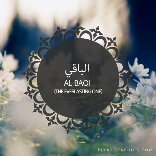 Al-Baqi,The Everlasting One,Islam,Muslim,99 Names