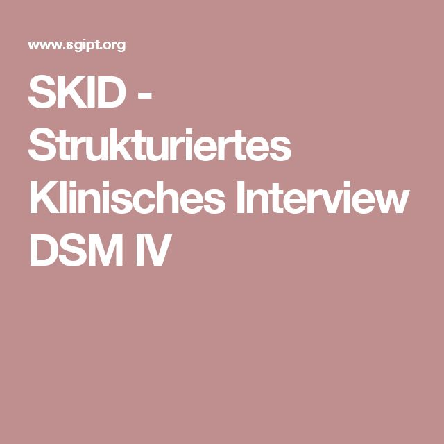 SKID - Strukturiertes Klinisches Interview DSM IV