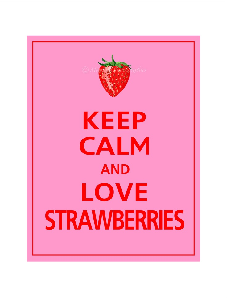 Keep Calm and LOVE STRAWBERRIES Poster 11x14 via easy