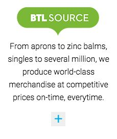 BTL SOURCE - From aprons to zinc balms, singles to several million, we produce world-class merchandise at competitive prices on-tim, everytime   for more information head to http://btl.co.nz/divisions/btl-source/