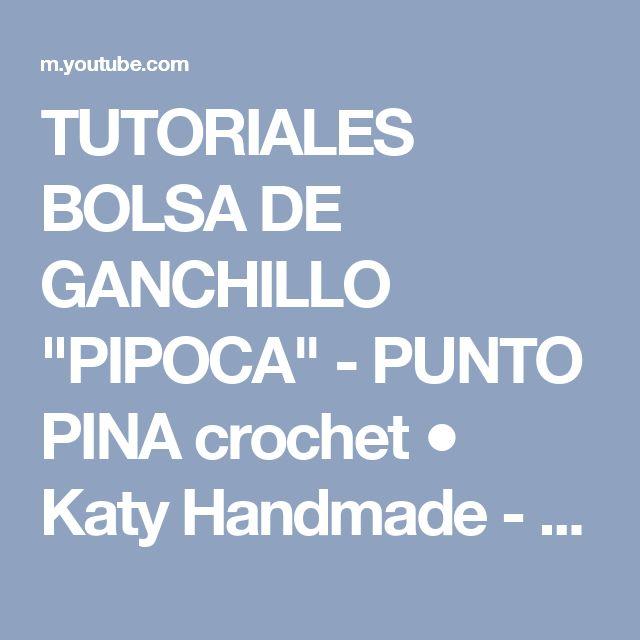"TUTORIALES BOLSA DE GANCHILLO ""PIPOCA"" - PUNTO PINA crochet ● Katy Handmade - YouTube"