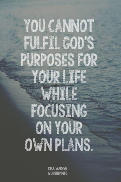 Fulfill God's plans…. TRUE!